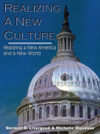 Realizing a New Culture