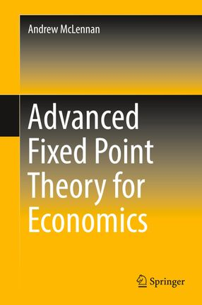 Advanced Fixed Point Theory for Economics