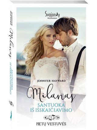 Milanas. Santuoka iš išskaičiavimo. Metų vestuvės. 1 knyga