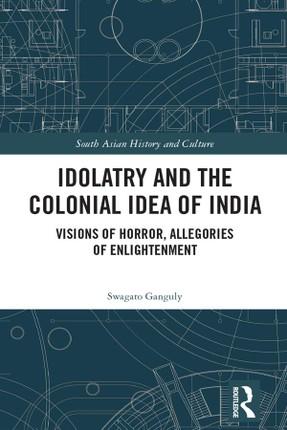Idolatry and the Colonial Idea of India