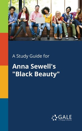 """A Study Guide for Anna Sewell's """"Black Beauty"""""""