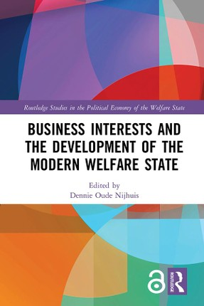 Business Interests and the Development of the Modern Welfare State