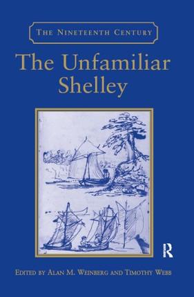 The Unfamiliar Shelley
