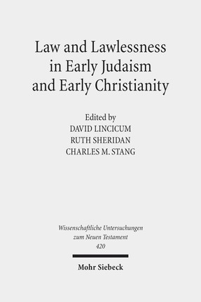 Law and Lawlessness in Early Judaism and Early Christianity