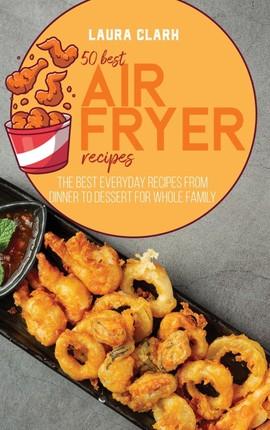 50 Best Air Fryed Recipes
