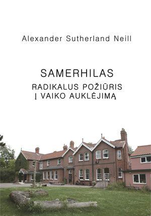 SAMERHILAS. RADIKALUS POŽIŪRIS Į VAIKO AUKLĖJIMĄ