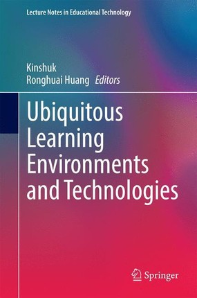 Ubiquitous Learning Environments and Technologies