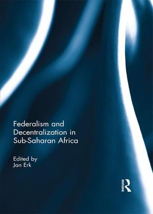 Federalism and Decentralization in Sub-Saharan Africa