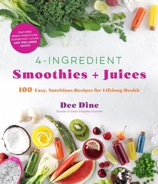 4-Ingredient Smoothies + Juices