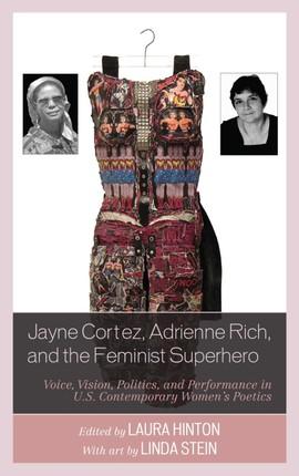 Jayne Cortez, Adrienne Rich, and the Feminist Superhero