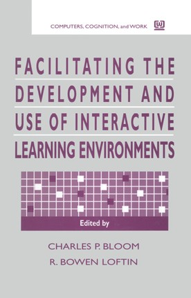 Facilitating the Development and Use of Interactive Learning Environments