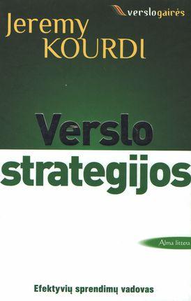 Verslo strategijos: efektyvių sprendimų vadovas