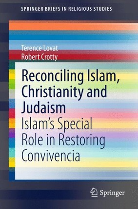 Reconciling Islam, Christianity and Judaism