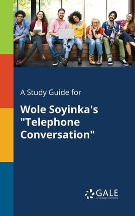 """A Study Guide for Wole Soyinka's """"Telephone Conversation"""""""
