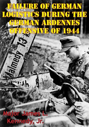 Failure Of German Logistics During The German Ardennes Offensive Of 1944