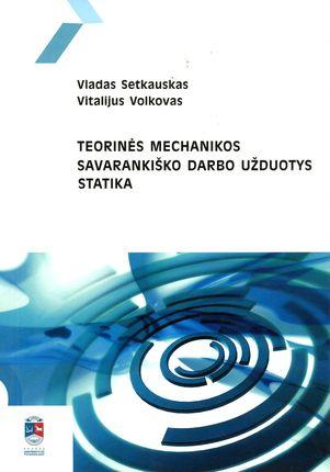 Teorinės mechanikos savarankiško darbo užduotys. Statika