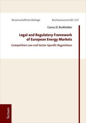 Legal and Regulatory Framework of European Energy Markets