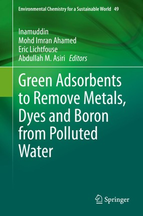 Green Adsorbents to Remove Metals, Dyes and Boron from Polluted Water