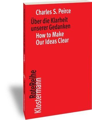 Über die Klarheit unserer Gedanken / How to Make Our Ideas Clear