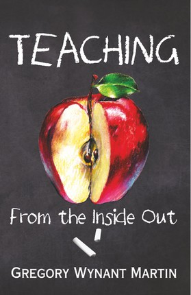 Teaching, From the Inside Out