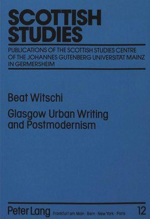 Glasgow Urban Writing and Postmodernism