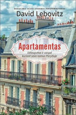 Apartamentas: džiaugsmai ir vargai kuriant savo namus Paryžiuje
