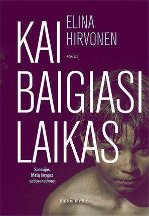 KAI BAIGIASI LAIKAS: Suomijos Metų knygos apdovanojimą pelniusi knyga