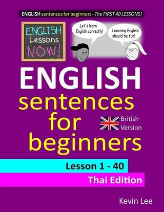 English Lessons Now! English Sentences for Beginners Lesson 1 - 40 Thai Edition (British Version)
