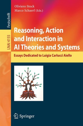 Reasoning, Action and Interaction in AI Theories and Systems