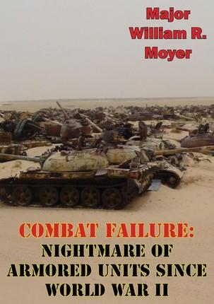 Combat Failure: Nightmare of Armored Units Since World War II