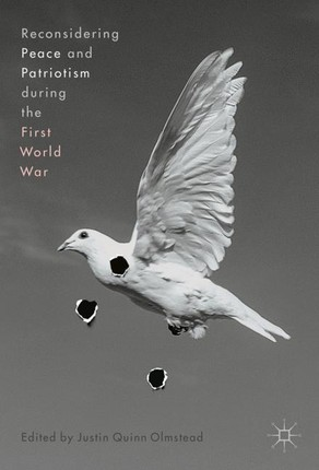 Reconsidering Peace and Patriotism during the First World War