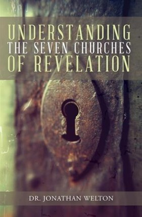 Understanding the Seven Churches of Revelation