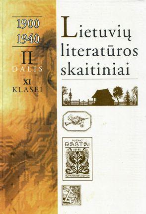 Lietuvių literatūros skaitiniai. II dalis. XI klasei