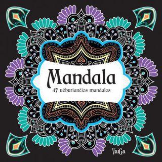 Mandala. 47 užburiančios mandalos