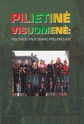 Pilietinė visuomenė: politikos įpilietinimo projekcijos