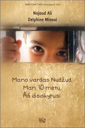 Mano vardas Nudžud. Man 10 metų. Aš išsiskyrusi