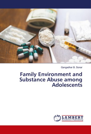 Family Environment and Substance Abuse among Adolescents