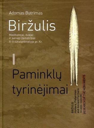 Biržulis: medžiotojai, žvejai ir senieji žemdirbiai X–II tūkstantmetyje pr. Kr. I tomas, Paminklų tyrinėjimai
