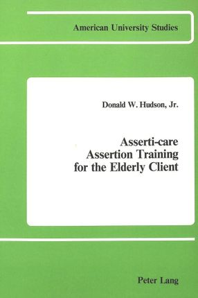 Asserti-Care- Assertion Training for the Elderly Client