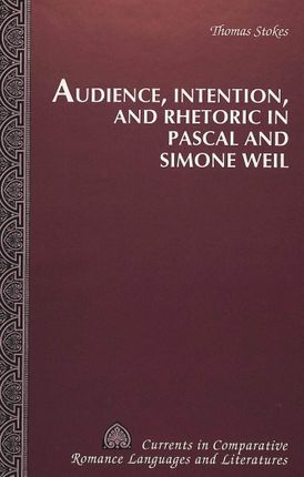 Audience, Intention, and Rhetoric in Pascal and Simone Weil
