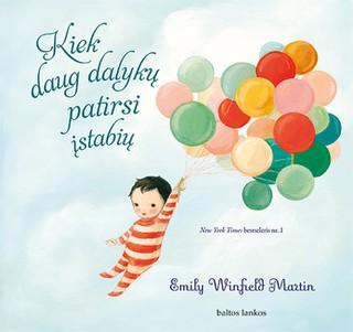 KIEK DAUG DALYKŲ PATIRSI ĮSTABIŲ: eiliuota iliustracijų knygelė apie amžiną ir neaprėpiamą tėvų meilę vaikams