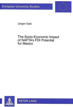 The Socio-Economic Impact of NAFTA's FDI Potential for Mexico