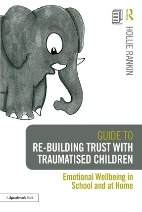 Guide to Re-building Trust with Traumatised Children
