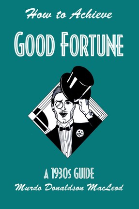 How to Achieve Good Fortune