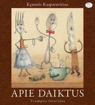 APIE DAIKTUS: trumpos istorijos