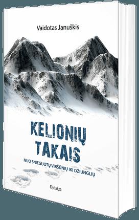 KELIONIŲ TAKAIS: nuo snieguotų viršūnių iki džiunglių