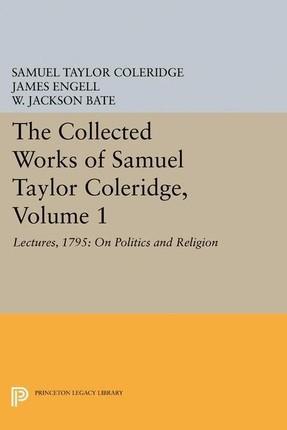 Collected Works of Samuel Taylor Coleridge, Volume 1