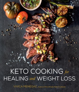 Keto Cooking for Healing and Weight Loss