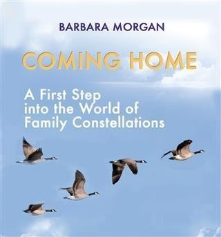 Coming Home. A First Step into the World of Family Constellations