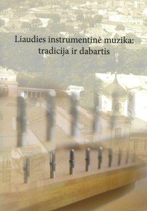 Liaudies instrumentinė muzika: tradicija ir dabartis